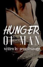 The Hunger Of Man | GANG STORY by pennyroyaltear