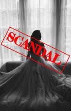 Scandal by annawrites0102