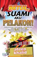 Betul, Suami Aku Pelakon! by AteenKhalid
