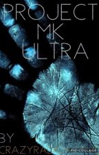 Project MKUltra by crazyradioactive