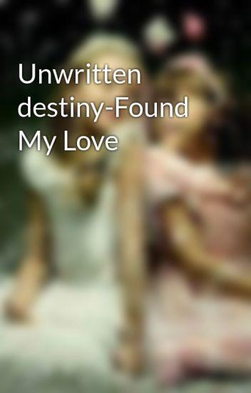 Unwritten destiny-Found My Love