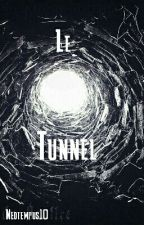 Le Tunnel [Terminé]  by Neotempus