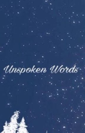 Unspoken Words by chamayls