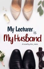 My Lecturer is My Husband by Ara_raara