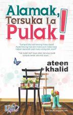 Alamak, Tersuka La Pulak! by AteenKhalid