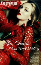 The Obsesi From BAD BOY by Reskyhaeril