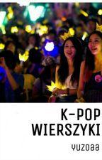 K-pop wierszyki 📝 by yuzoaa