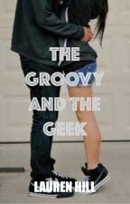 The Groovy and The Geek by lauwennn
