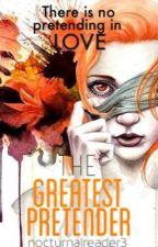 The Greatest Pretender by nocturnalreader3