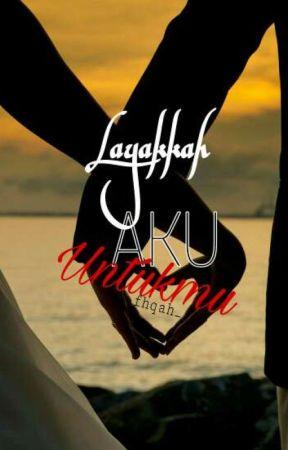Layakkah Aku Untukmu by fhqah_