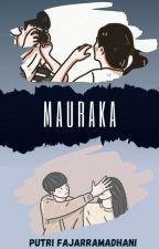 MAURAKA by putrifjrmdhni