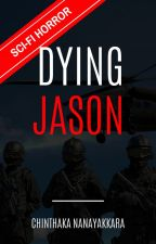 Dying Jason by writesupport