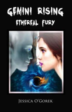 Ethereal Fury (Gemini Rising Book 1) Excerpt by JessicaOGorek