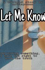 Let Me Know by NoviaYuuuu