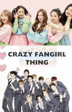 Crazy Fangirl Thing [EXO and RED VELVET FANFIC] by yahmolla_