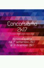 CONCORSIAMO 2k17 [Aperto] by chiaraenaomi