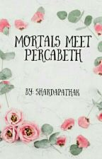 Mortals meet Percabeth by shardapathak