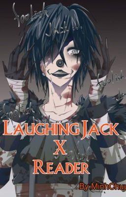 [Creepypasta] [Fanfiction] Laughing Jack X Reader