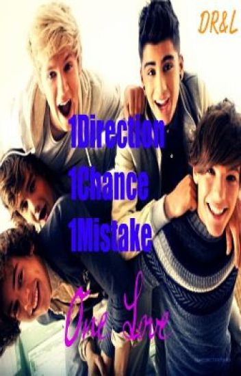1Direction. 1Chance. 1Mistake. One Love.