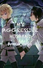 MY AGGRESSIVE HUSBAND by sylan_carlios