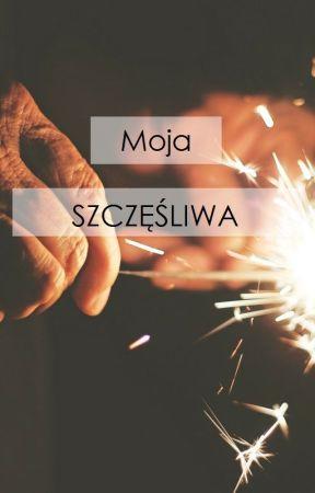 Moja Szczęśliwa by Sarkastyczne_dno16