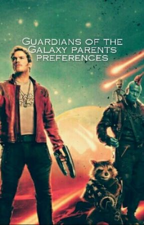 The Guardians of the Galaxy Parent Preferences by Night22Hawk