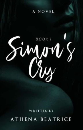 SIMON'S CRY (COMPLETED) by athengbeatricexx