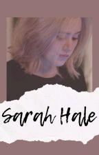 ×Sarah Hale× #Wattys2018 by ElizabethAvila243