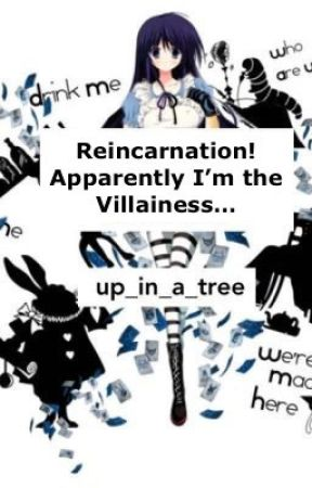 Reincarnation! Apparently I'm the Villainess... by Nora_2020