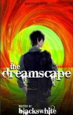 The Dreamscape  by blackswhite1864