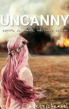 UNCANNY © by TabacxyChannel