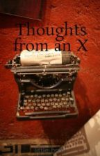 Thoughts from an X by little_holly