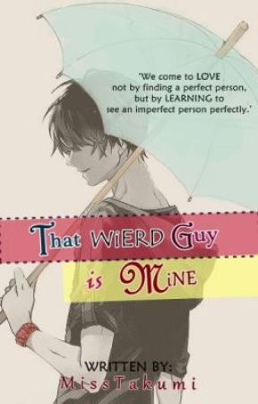 That Weird Guy is Mine by MissTakumi