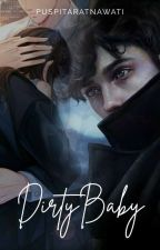 DIRTY BABY by PuspitaRatnawati
