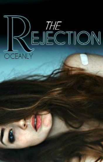 The Rejection