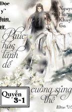 (Quyển 3-1) Độc y thần nữ: Phúc hắc lãnh đế cuồng sủng thê - Nguyệt Hạ Khuynh Ca by nplink