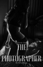 The Photographer (18+) by UnleashedDesires