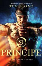 O Príncipe (Romance Gay) - PAUSADO by TomAdamsz