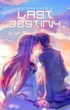 ♢ Last Destiny   Soon  by Blackperiewinkle