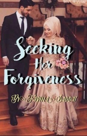 Seeking her forgiveness  by FabihaSaddat