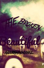 The  Broken Beautiful by NourhanSongz