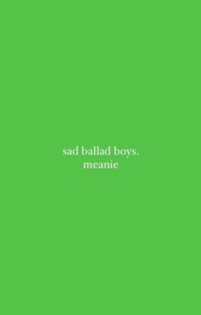 SAD BALLAD BOYS / MEANIE by woozistic