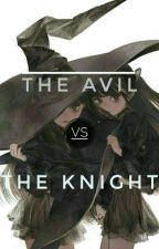 The Avils vs The Knights by BlackRose_0373