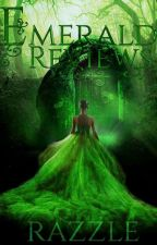 Emerald Reviews by -Razzle-