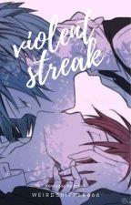 Violent Streak (Karmagisa) by WeirdShipper666