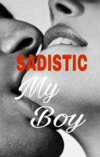 SADISTIC (My Boy) by ArchiAlvadas