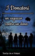 I Donatori: un ragazzo contro un dono #concorsiamo2k17 [In Revisione] by TeamLeo_blu