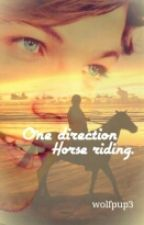 One Direction Horse Riding ll l.t (ON HOLD) by wolfpup3