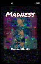 Madness | k.th p.jm [Terminée] by MooonnChiiilld