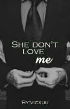 She Don't Love Me [Louis Tomlinson] by vicxuu